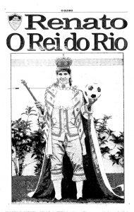 """Histórica capa do jornal O Globo do dia 27 de junho, com Renato Gaúcho vestido de """"Rei do Rio"""" — Foto: Acervo / O Globo"""